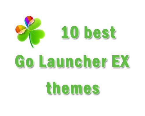 10 best Go Launcher Ex themes